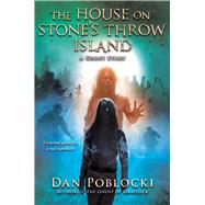 The House on Stone's Throw Island by Poblocki, Dan, 9780545645560