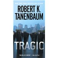 Tragic by Tanenbaum, Robert K., 9781451635560