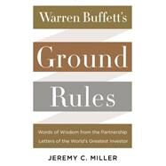 Warren Buffett's Ground Rules by Miller, Jeremy C., 9780062415561
