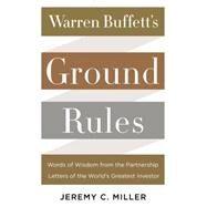 Warren Buffett's Ground Rules by Miller, Jeremy C., 9780062415561