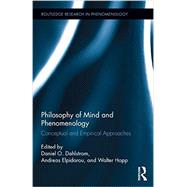 Philosophy of Mind and Phenomenology: Conceptual and Empirical Approaches by Dahlstrom; Daniel O., 9780415705561