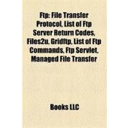Ftp : File Transfer Protocol by , 9781156465561