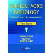 Clinical Voice Pathology by Stemple, Joseph C., Ph.D.; Roy, Nelson, Ph.D.; Klaben, Bernice K., Ph.D., 9781597565561
