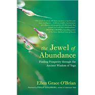 The Jewel of Abundance by O'Brian, Ellen Grace; Goldberg, Philip, 9781608685561