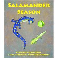 Salamander Season by Curtis, Jennifer Keats; Frederick, J. Adam; Bersani, Shennen, 9781628555561