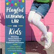 Playful Learning Lab for Kids by Heffron, Claire; Drobnjak, Lauren, 9781631595561