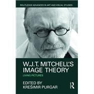 W.J.T. Mitchell's Image Theory: Living Pictures by Purgar; KreÜimir, 9781138185562