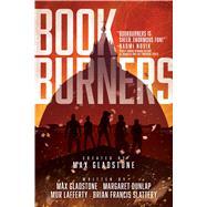 Bookburners by Gladstone, Max, 9781481485562
