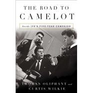 The Road to Camelot by Oliphant, Thomas; Wilkie, Curtis, 9781501105562