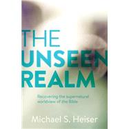 The Unseen Realm by Heiser, Michael S., 9781577995562