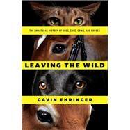 Leaving the Wild by Ehringer, Gavin, 9781681775562