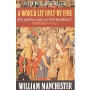 A World Lit Only by Fire by Manchester, William, 9780316545563