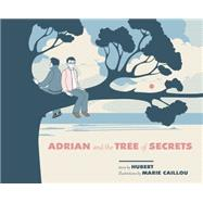Adrian and the Tree of Secrets by Hubert; Caillou , Marie; Homel, David, 9781551525563