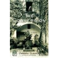 The Conversion by Olshan, Joseph, 9780312565565