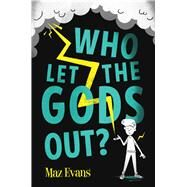 Who Let the Gods Out? by Evans, Maz, 9781338065565