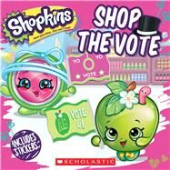 Shop the Vote (Shopkins) by Malone, Sydney, 9781338135565