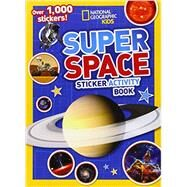 National Geographic Kids Super Space Sticker Activity Book by NATIONAL GEOGRAPHIC KIDS, 9781426315565
