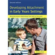 Developing Attachment in Early Years Settings: Nurturing secure relationships from birth to five years by Read; Veronica, 9780415825566