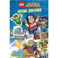 Space Justice! (LEGO DC Super Heroes) by Scholastic; Scholastic, 9780545825566