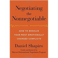 Negotiating the Nonnegotiable by Shapiro, Daniel, 9780670015566