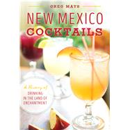 New Mexico Cocktails by Mays, Gregory L., 9781467135566