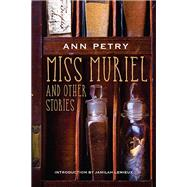 Miss Muriel and Other Stories by Petry, Ann; Lemieux, Jamilah, 9780810135567