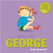 George Gets Dressed by Smee, Nicola, 9781408335567