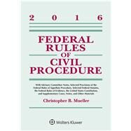 Federal Rules of Civil Procedure 2016 Statutory Supplement by Mueller, Christopher B.; Kirkpatrick, Laird C., 9781454875567