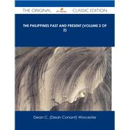 The Philippines Past and Present by Worcester, Dean Conant, 9781486485567