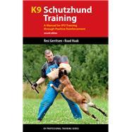 K9 Schutzhund Training by Gerritsen, Resi, Dr.; Haak, Ruud, 9781550595567
