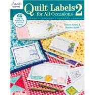 Quilt Labels for All Occasions: 65 Iron-on Transfer & Trace-on Labels! by Kuntz, Debera; Smith, Brooke, 9781573675567