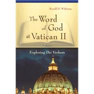 The Word of God at Vatican II: Exploring Dei Verbum by Witherup, Ronald D., 9780814635568