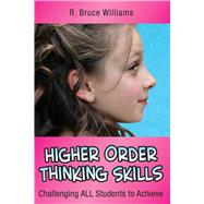 Higher-order Thinking Skills: Challenging All Students to Achieve by Williams, R. Bruce, 9781632205568