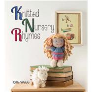 Knitted Nursery Rhymes by Webb, Cilla, 9781742575568