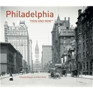 Philadelphia Then and Now by Mauger, Ed; Skiba, Bob; Veasey, David, 9781909815568