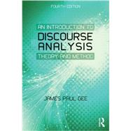 An Introduction to Discourse Analysis: Theory and Method by Gee, James Paul, 9780415725569