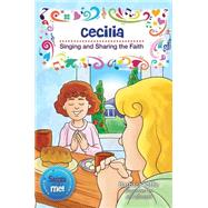 Cecilia: Singing and Sharing the Faith by Yoffie, Barbara, 9780764825569