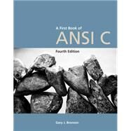 A First Book of ANSI C, Fourth Edition by Bronson, Gary J., 9781418835569