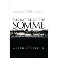 The Battle of the Somme by Strachan, Hew; Strohn, Matthias, 9781472815569