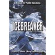 Icebreaker: A Manual for Public Speaking by Smith, Tracey L.; Tague-Busler, Mary, 9781478615569