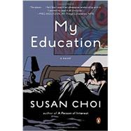 My Education A Novel by Choi, Susan, 9780143125570