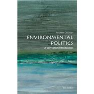 Environmental Politics: A Very Short Introduction by Dobson, Andrew, 9780199665570