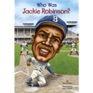 Who Was Jackie Robinson? by Herman, Gail; Harrison, Nancy; O'Brien, John, 9780448455570