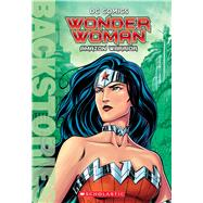 Wonder Woman: Amazon Warrior (Backstories) by Korte, Steve, 9780545925570