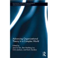 Advancing Organizational Theory in a Complex World by Qiu; Jane, 9781138935570