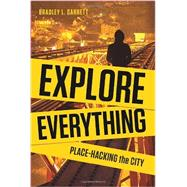 Explore Everything by GARRETT, BRADLEY, 9781781685570