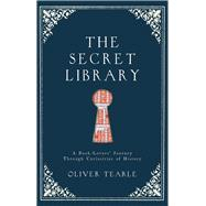 The Secret Library by Tearle, Oliver, 9781782435570