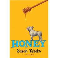 Honey by Weeks, Sarah, 9780545465571