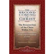 The Second Coming of Christ: The Resurrection of the Christ Within You by Yogananda, Paramahansa, 9780876125571