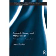Economic Literacy and Money Illusion: An Experimental Perspective by Chytilova; Helena, 9781138235571